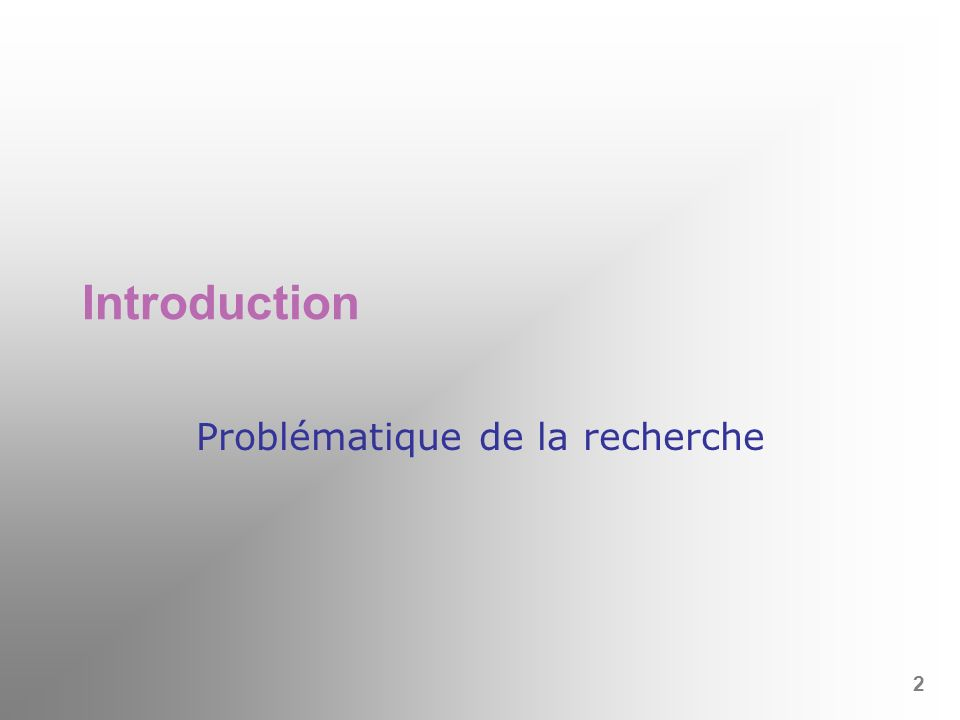 Introduction Problématique de la recherche 2