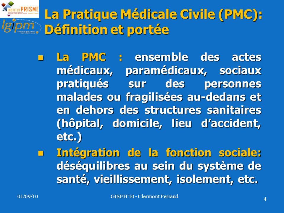 44 La Pratique Médicale Civile (PMC): Définition et portée La PMC : ensemble des actes médicaux, paramédicaux, sociaux pratiqués sur des personnes mal