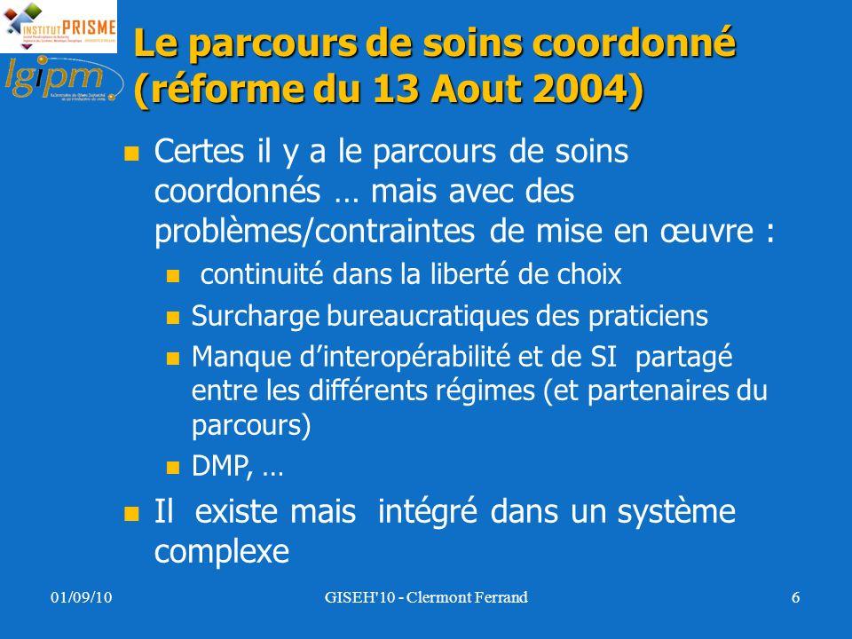 Le parcours de soins coordonné (réforme du 13 Aout 2004) Certes il y a le parcours de soins coordonnés … mais avec des problèmes/contraintes de mise e