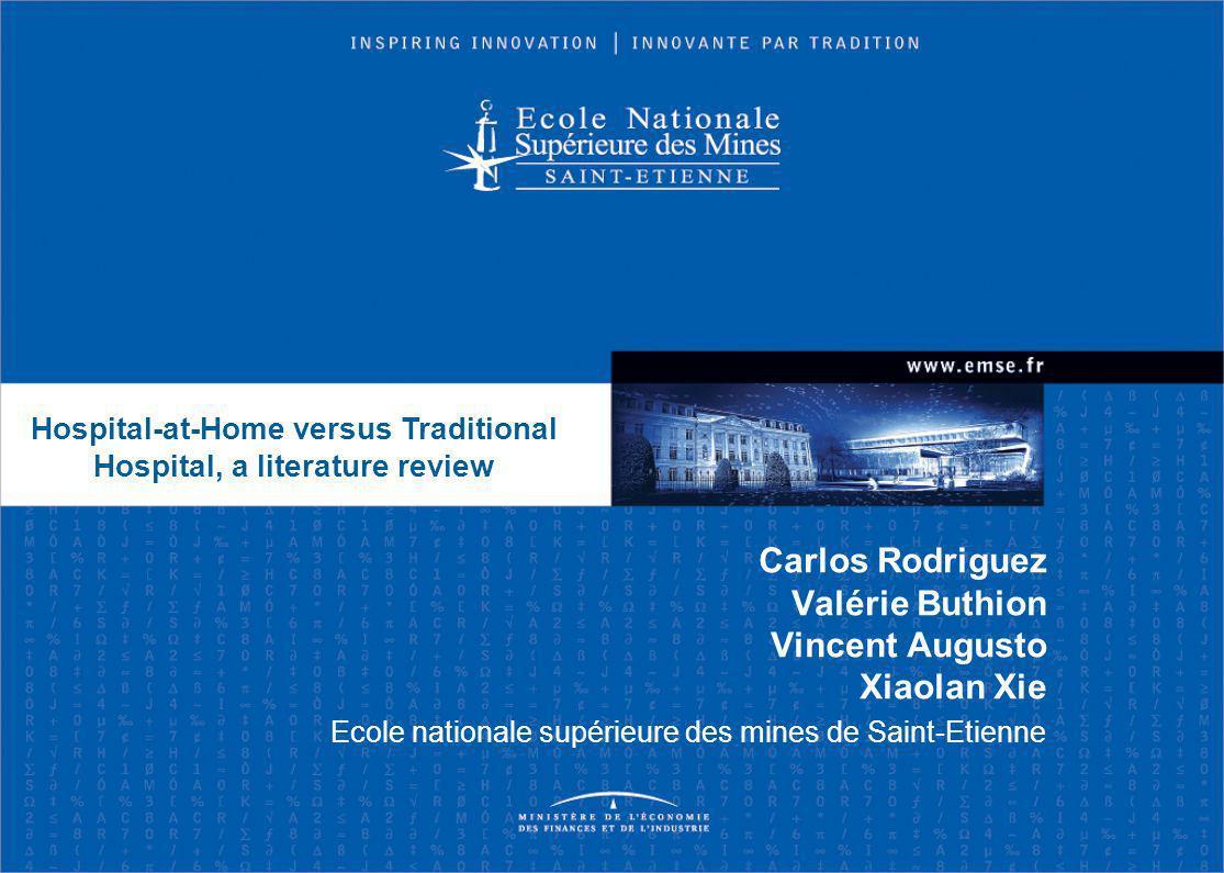 Carlos Rodriguez Valérie Buthion Vincent Augusto Xiaolan Xie Ecole nationale supérieure des mines de Saint-Etienne Hospital-at-Home versus Traditional