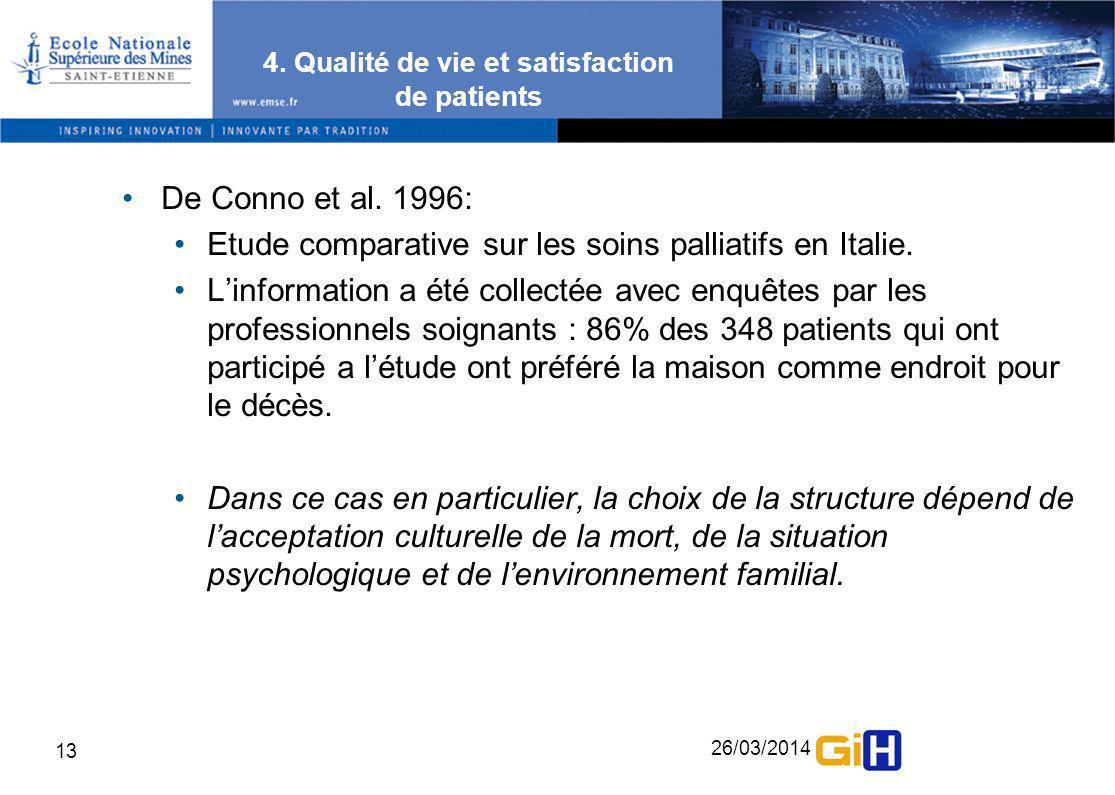 26/03/2014 13 4. Qualité de vie et satisfaction de patients De Conno et al. 1996: Etude comparative sur les soins palliatifs en Italie. Linformation a