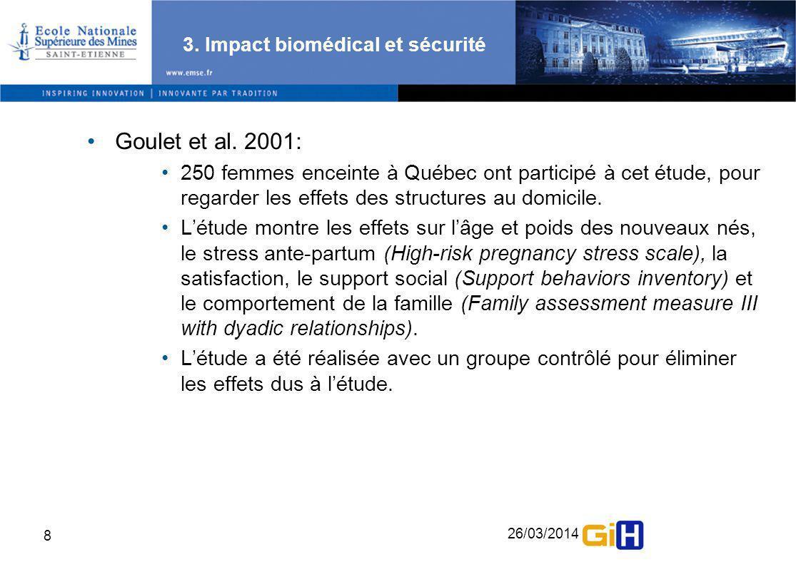 26/03/2014 8 3. Impact biomédical et sécurité Goulet et al. 2001: 250 femmes enceinte à Québec ont participé à cet étude, pour regarder les effets des