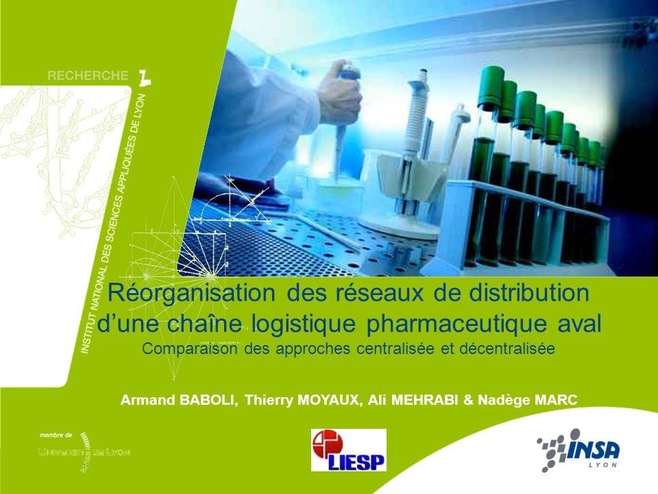 1/16 Réorganisation des réseaux de distribution dune chaîne logistique pharmaceutique aval Comparaison des approches centralisée et décentralisée (Bab