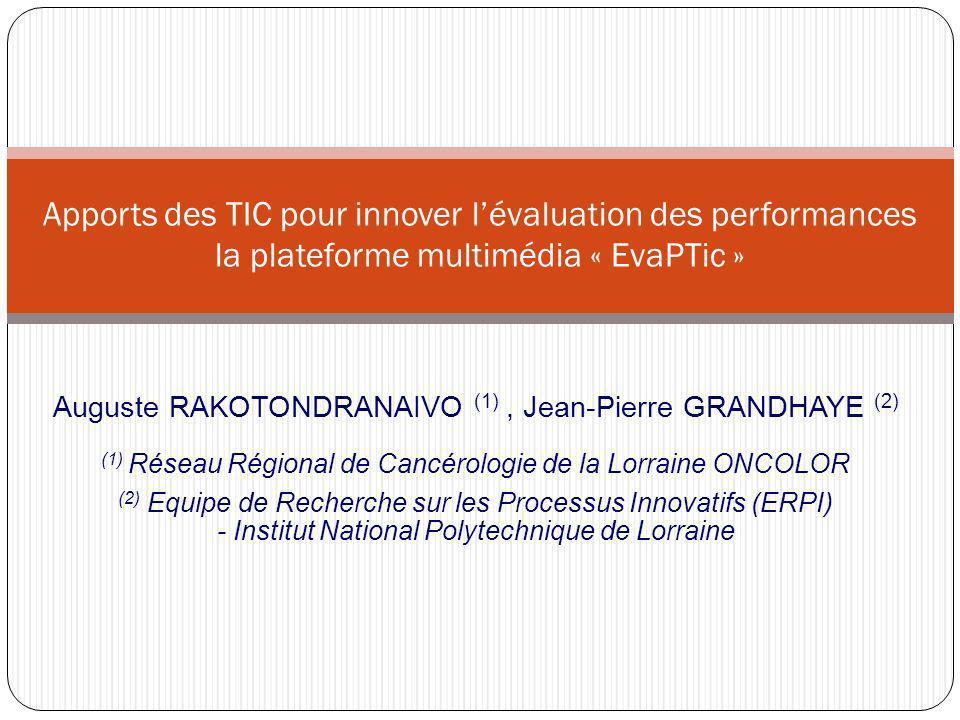 Auguste RAKOTONDRANAIVO (1), Jean-Pierre GRANDHAYE (2) (1) Réseau Régional de Cancérologie de la Lorraine ONCOLOR (2) Equipe de Recherche sur les Proc