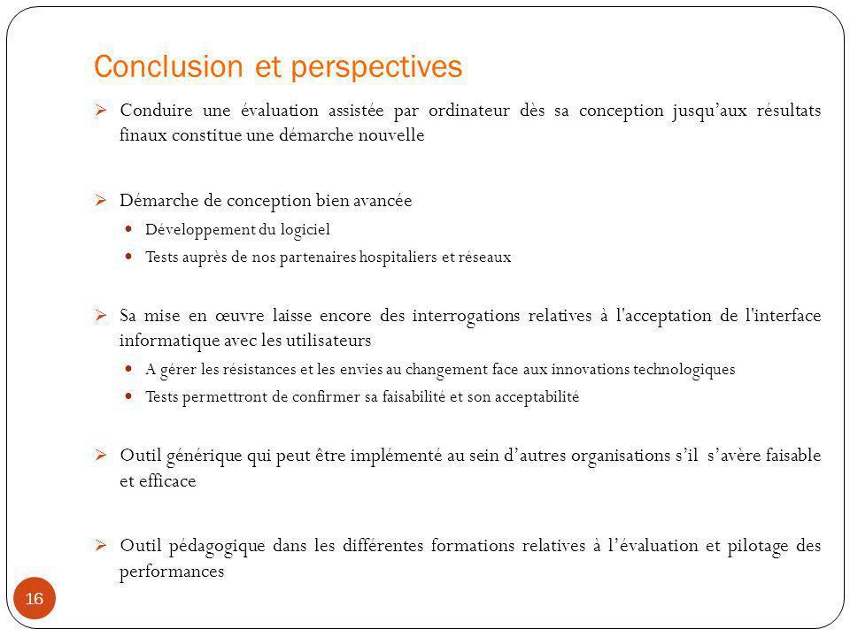 Conclusion et perspectives 16 Conduire une évaluation assistée par ordinateur dès sa conception jusquaux résultats finaux constitue une démarche nouve