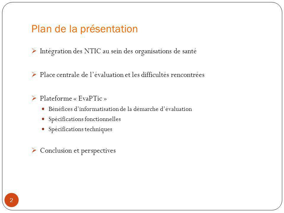 Plan de la présentation 2 Intégration des NTIC au sein des organisations de santé Place centrale de lévaluation et les difficultés rencontrées Platefo
