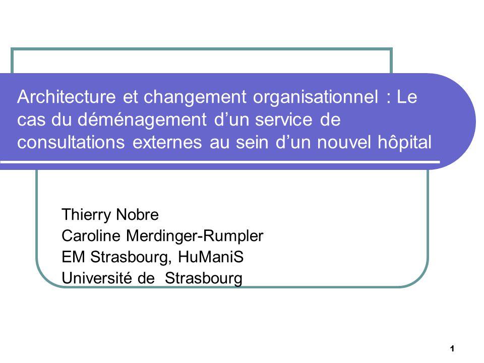 Architecture et changement organisationnel : Le cas du déménagement dun service de consultations externes au sein dun nouvel hôpital Thierry Nobre Car
