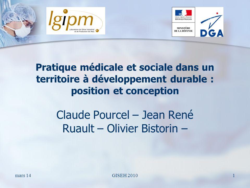 mars 14GISEH 20101 Pratique médicale et sociale dans un territoire à développement durable : position et conception Claude Pourcel – Jean René Ruault – Olivier Bistorin –