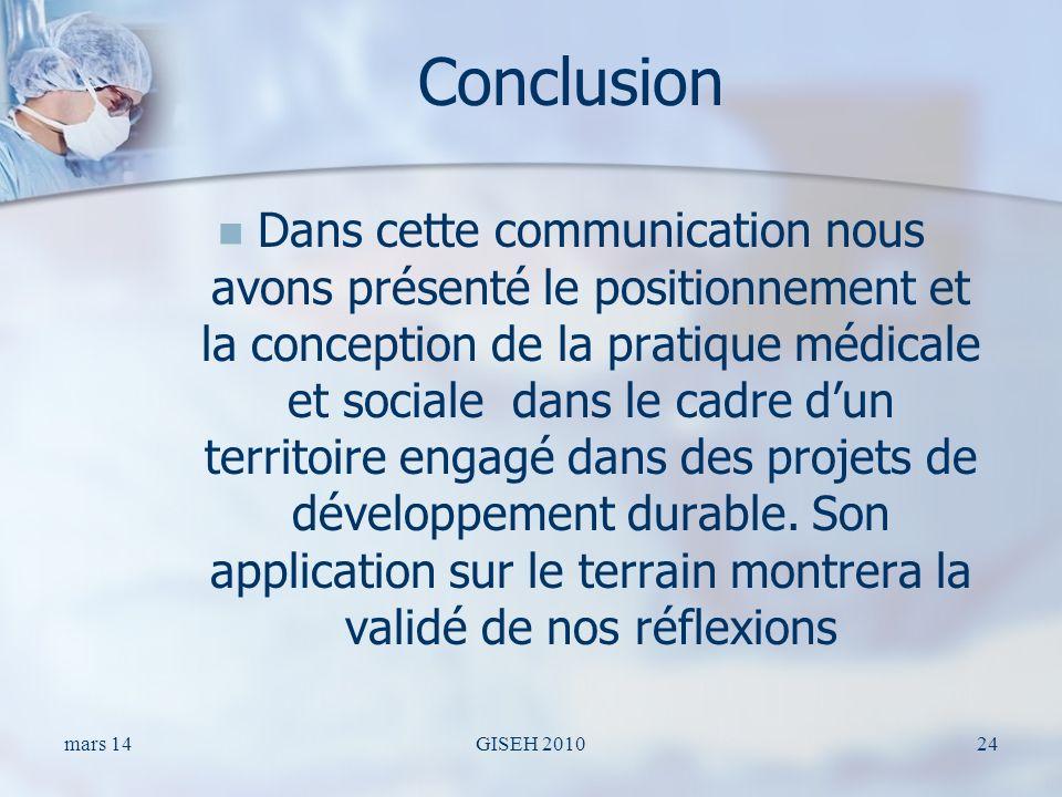 Conclusion Dans cette communication nous avons présenté le positionnement et la conception de la pratique médicale et sociale dans le cadre dun territoire engagé dans des projets de développement durable.