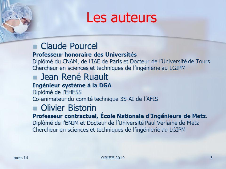mars 14GISEH 20103 Les auteurs Claude Pourcel Claude Pourcel Professeur honoraire des Universités Diplômé du CNAM, de lIAE de Paris et Docteur de lUni