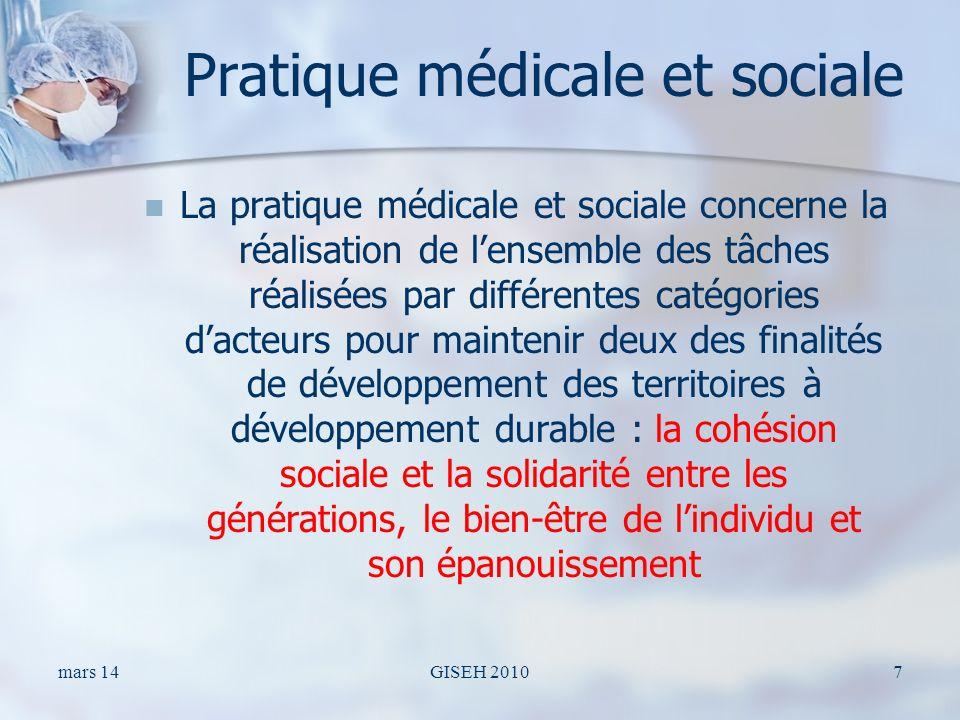 Pratique médicale et sociale La pratique médicale et sociale concerne la réalisation de lensemble des tâches réalisées par différentes catégories dact