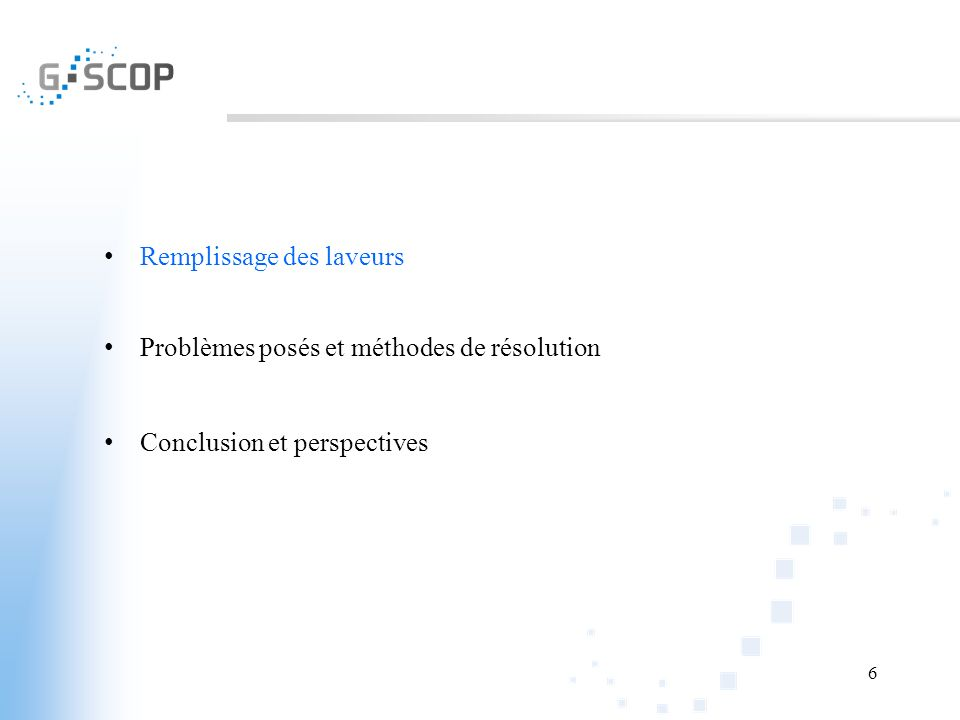 6 Remplissage des laveurs Problèmes posés et méthodes de résolution Conclusion et perspectives