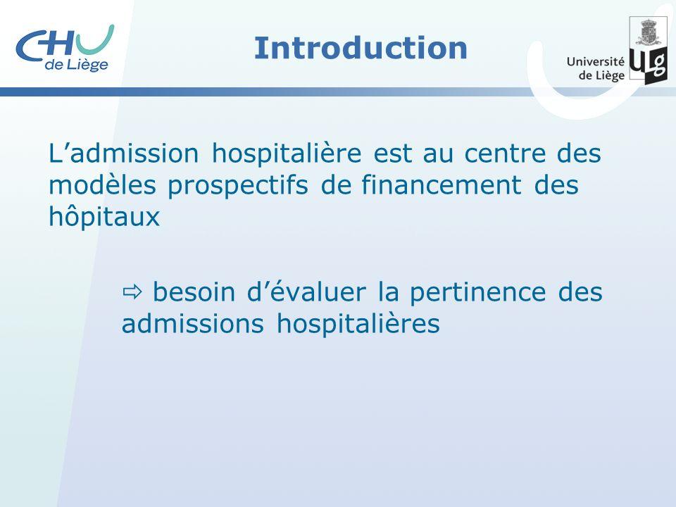 Introduction Ladmission hospitalière est au centre des modèles prospectifs de financement des hôpitaux besoin dévaluer la pertinence des admissions hospitalières