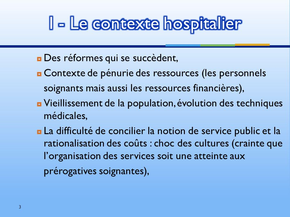 Des réformes qui se succèdent, Contexte de pénurie des ressources (les personnels soignants mais aussi les ressources financières), Vieillissement de