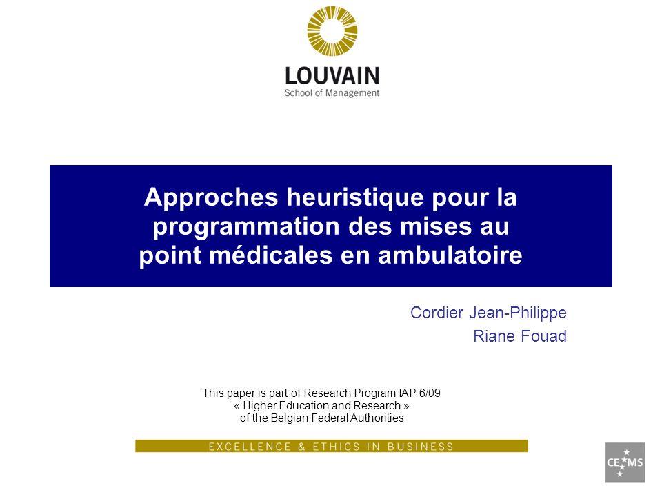 Approches heuristique pour la programmation des mises au point médicales en ambulatoire Cordier Jean-Philippe Riane Fouad This paper is part of Resear