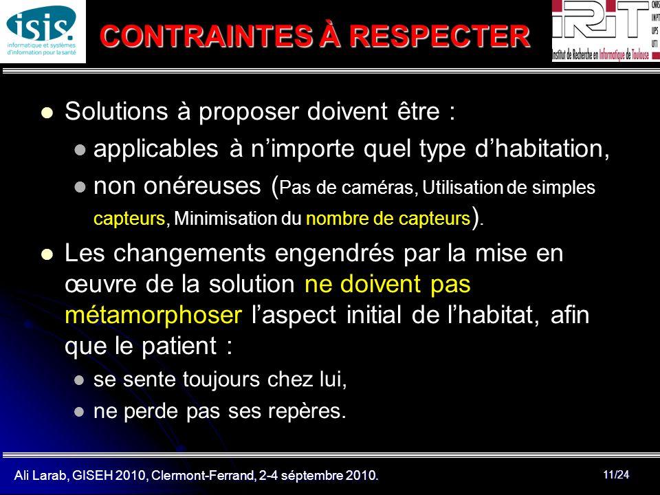 Ali Larab, GISEH 2010, Clermont-Ferrand, 2-4 séptembre 2010. 11/24 CONTRAINTES À RESPECTER Solutions à proposer doivent être : applicables à nimporte