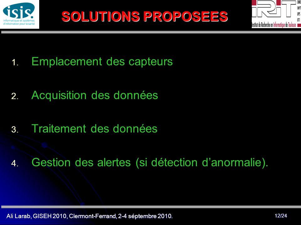 Ali Larab, GISEH 2010, Clermont-Ferrand, 2-4 séptembre 2010. 12/24 SOLUTIONS PROPOSEES 1. 1. Emplacement des capteurs 2. 2. Acquisition des données 3.
