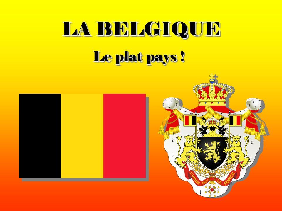 LA BELGIQUE Le plat pays !
