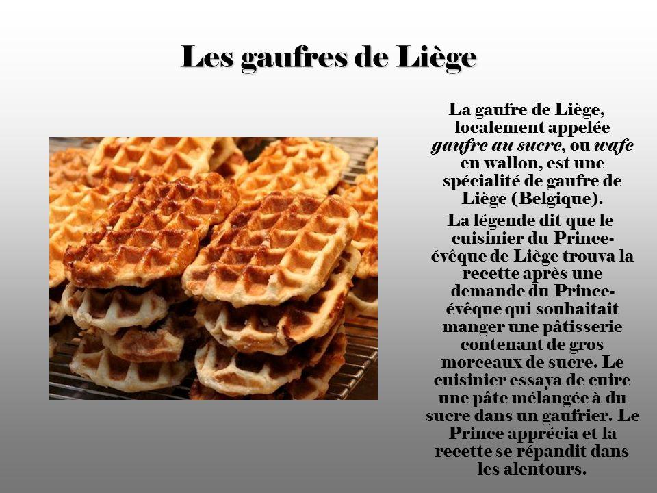Les gaufres de Liège La gaufre de Liège, localement appelée gaufre au sucre, ou wafe en wallon, est une spécialité de gaufre de Liège (Belgique).