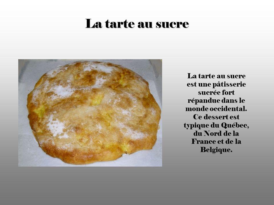 La tarte au sucre La tarte au sucre est une pâtisserie sucrée fort répandue dans le monde occidental.