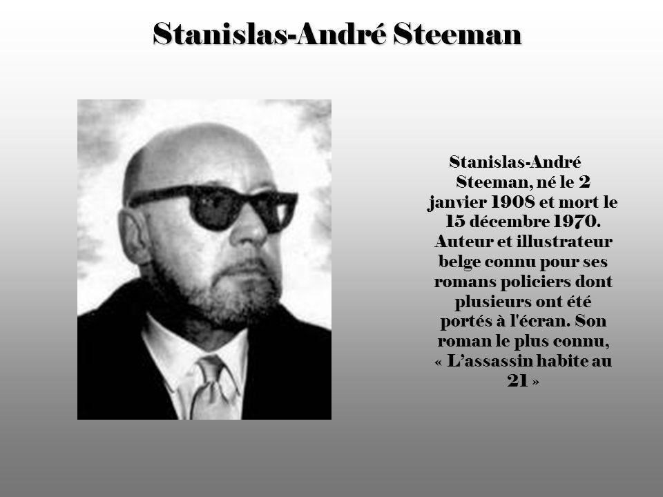 Stanislas-André Steeman Stanislas-André Steeman, né le 2 janvier 1908 et mort le 15 décembre 1970.