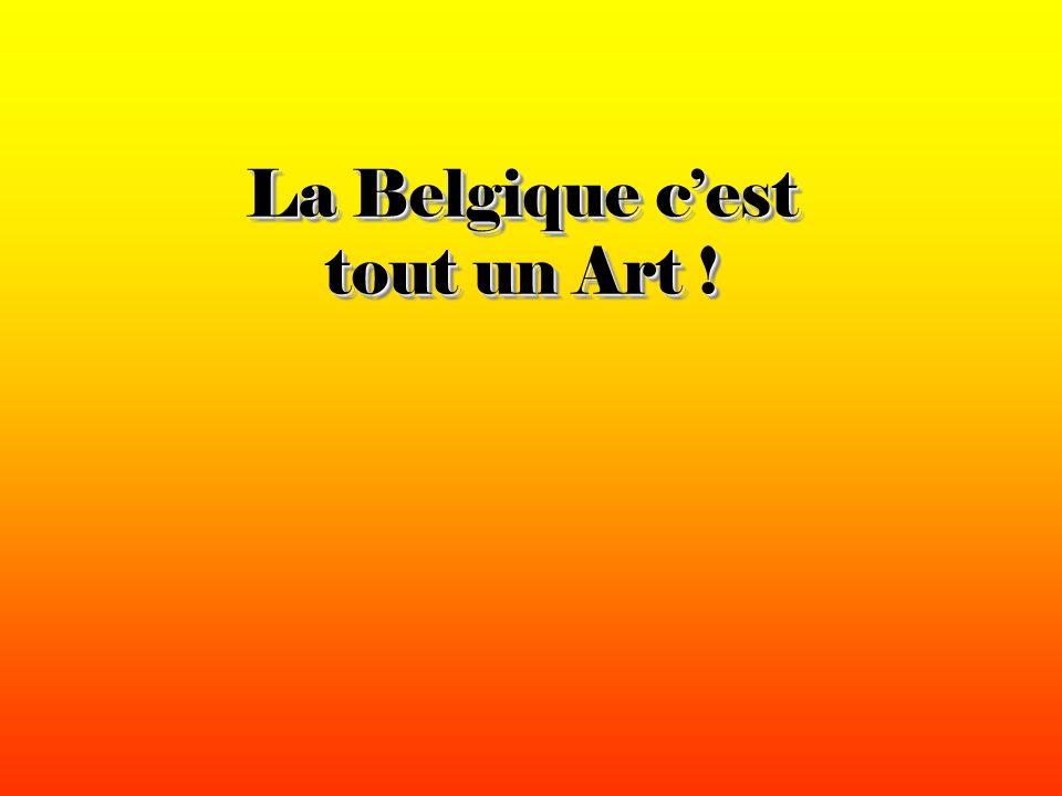 La Belgique cest tout un Art !