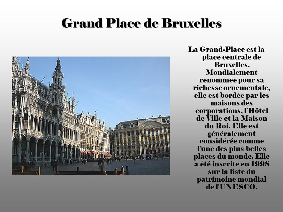 Grand Place de Bruxelles La Grand-Place est la place centrale de Bruxelles.