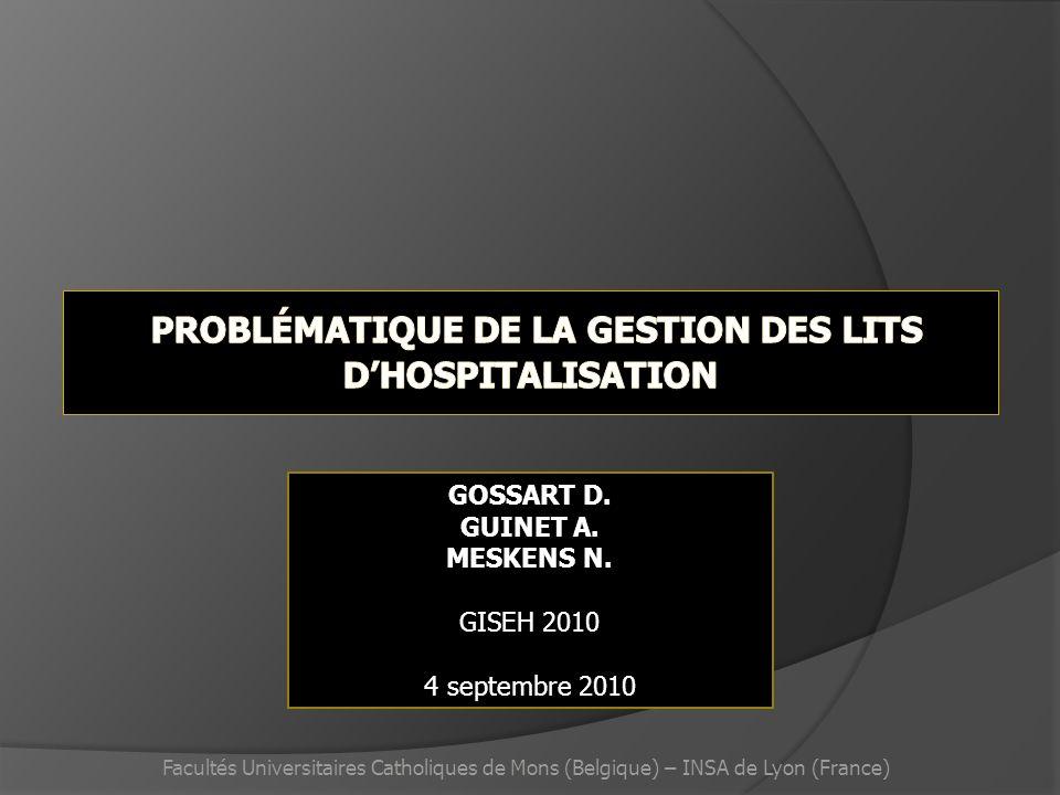 GOSSART D. GUINET A. MESKENS N. GISEH 2010 4 septembre 2010 Facultés Universitaires Catholiques de Mons (Belgique) – INSA de Lyon (France)