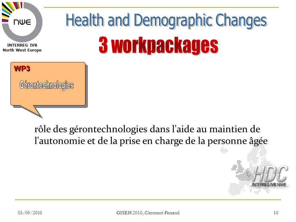 03/09/2010 GISEH 2010, Clermont-Ferrand 10 WP3WP3 INTERREG IVB North West Europe rôle des gérontechnologies dans l'aide au maintien de l'autonomie et