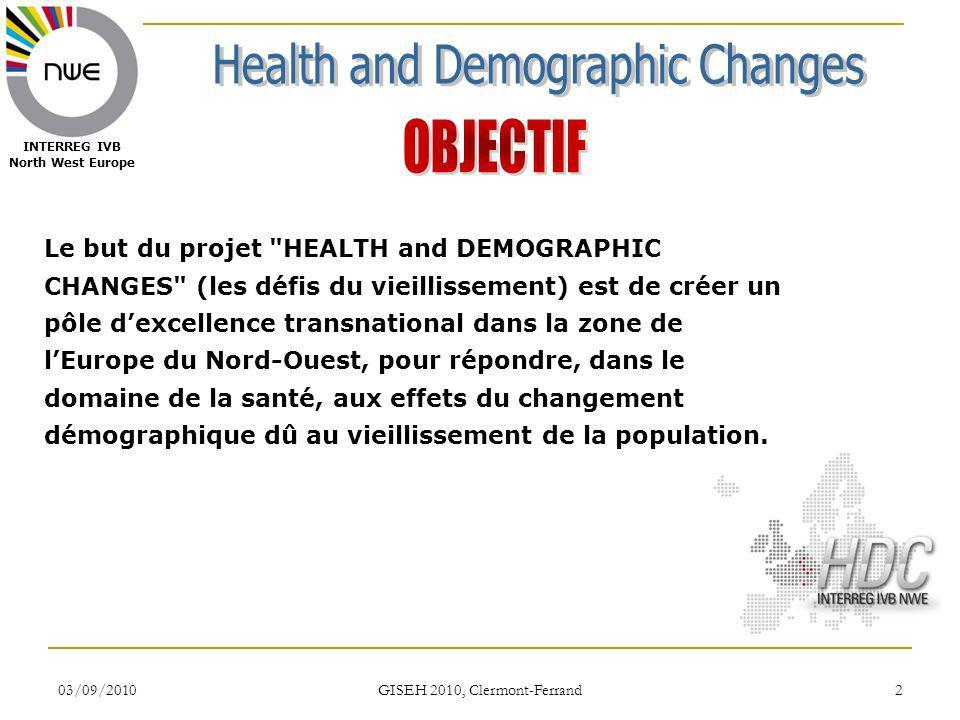 03/09/2010 GISEH 2010, Clermont-Ferrand 13 INTERREG IVB North West Europe WP1 : CHANGEMENTS DÉMOGRAPHIQUES Transition démographique L aspect soins de santé L aspect soins de santé à long terme