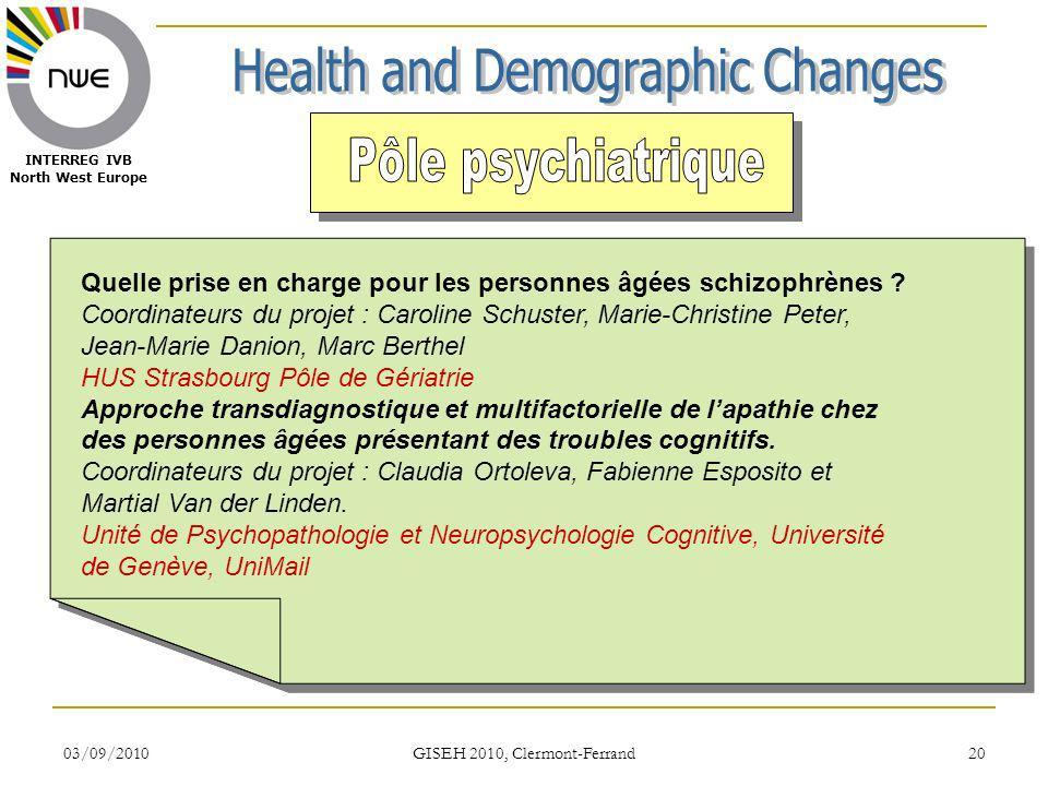 03/09/2010 GISEH 2010, Clermont-Ferrand 20 INTERREG IVB North West Europe Quelle prise en charge pour les personnes âgées schizophrènes ? Coordinateur
