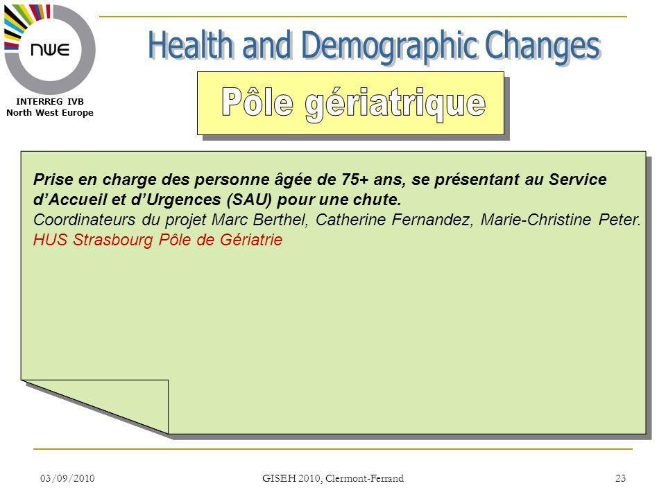 03/09/2010 GISEH 2010, Clermont-Ferrand 23 INTERREG IVB North West Europe Prise en charge des personne âgée de 75+ ans, se présentant au Service dAccu