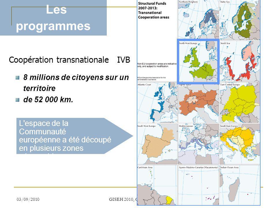 03/09/2010 GISEH 2010, Clermont-Ferrand 3 L'espace de la Communauté européenne a été découpé en plusieurs zones géographiques Coopération transnationa