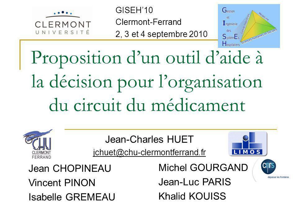 Proposition dun outil daide à la décision pour lorganisation du circuit du médicament Jean CHOPINEAU Vincent PINON Isabelle GREMEAU Jean-Charles HUET