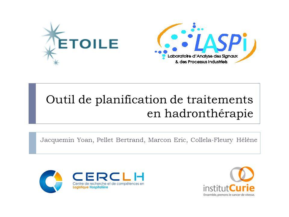 Outil de planification de traitements en hadronthérapie Jacquemin Yoan, Pellet Bertrand, Marcon Eric, Collela-Fleury Hélène