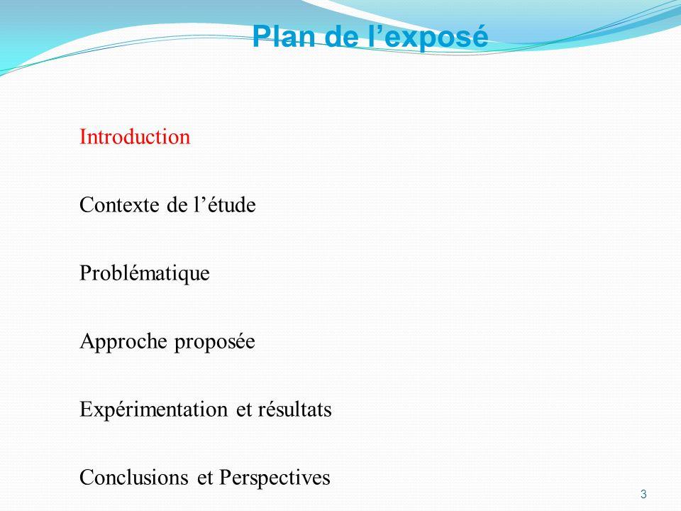 Plan de l exposé Introduction Contexte de létude Problématique et état de lart Approche proposée Expérimentation et résultats Conclusions et perspectives 34