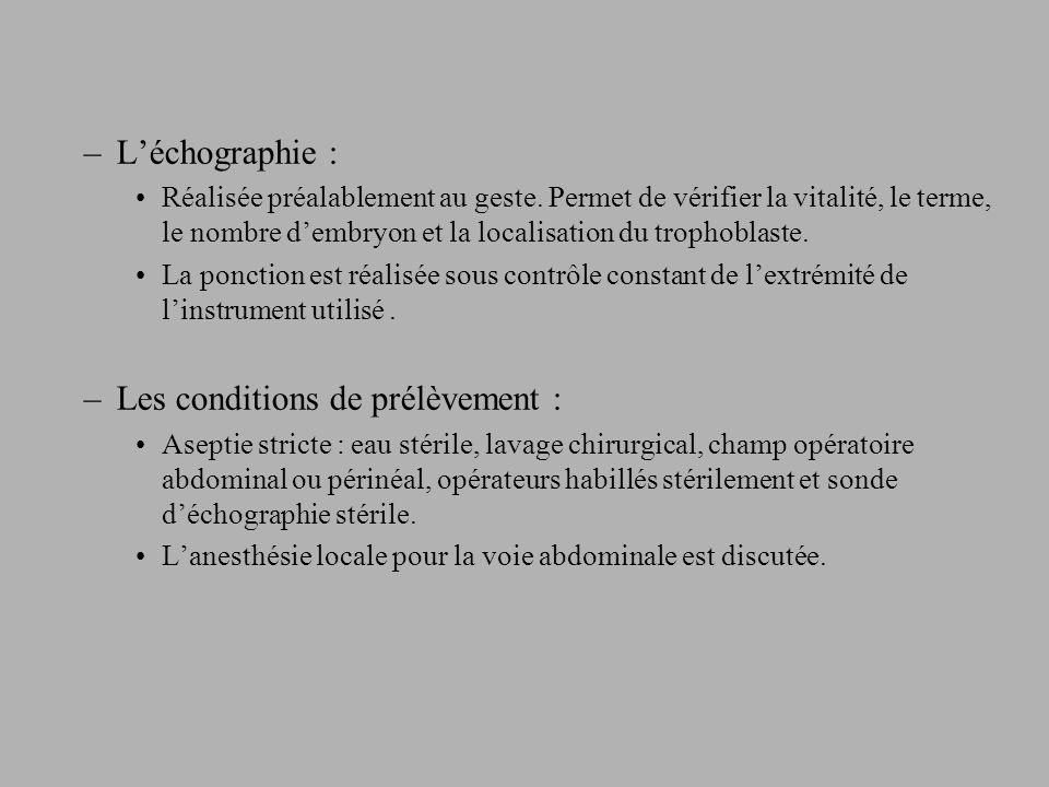 –Léchographie : Réalisée préalablement au geste.