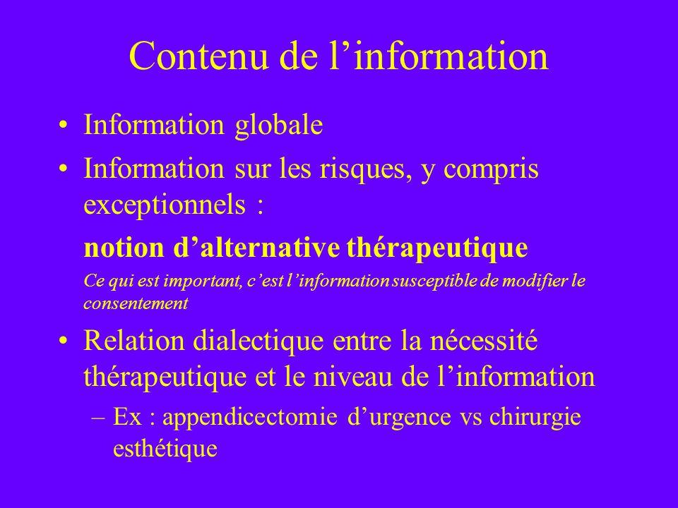 Contenu de linformation Information globale Information sur les risques, y compris exceptionnels : notion dalternative thérapeutique Ce qui est import