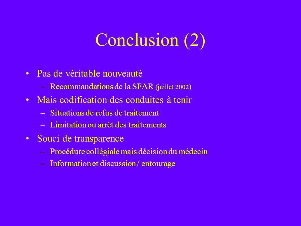 Conclusion (2) Pas de véritable nouveauté –Recommandations de la SFAR (juillet 2002) Mais codification des conduites à tenir –Situations de refus de t