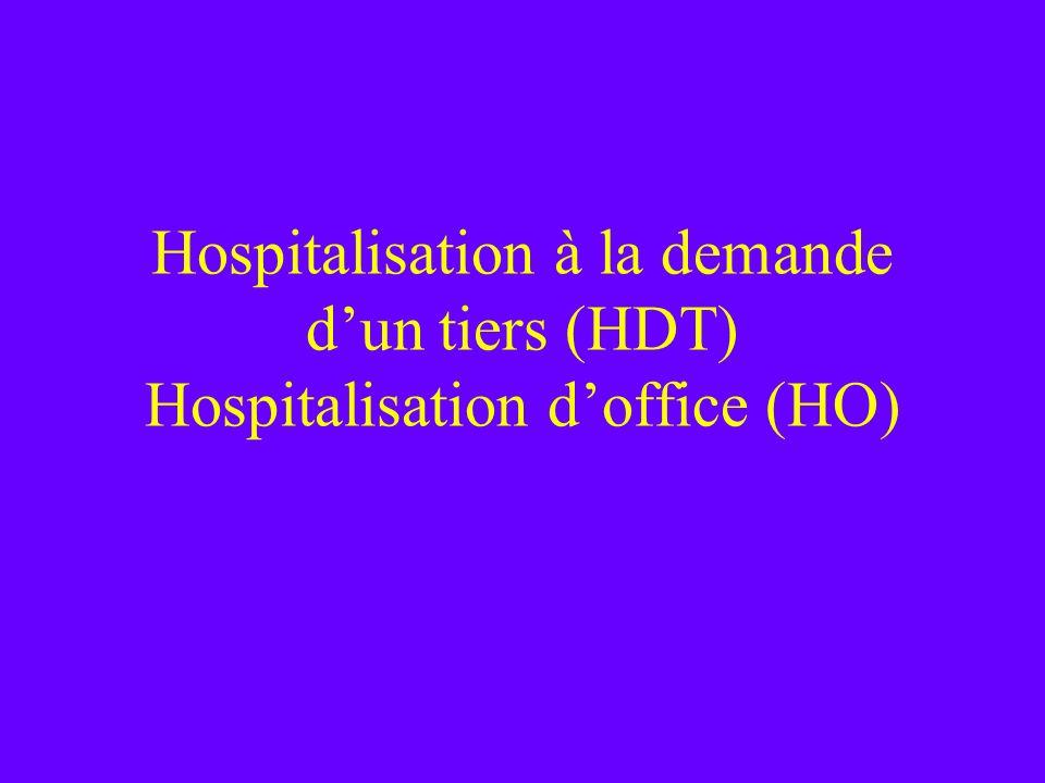 Hospitalisation à la demande dun tiers (HDT) Hospitalisation doffice (HO)