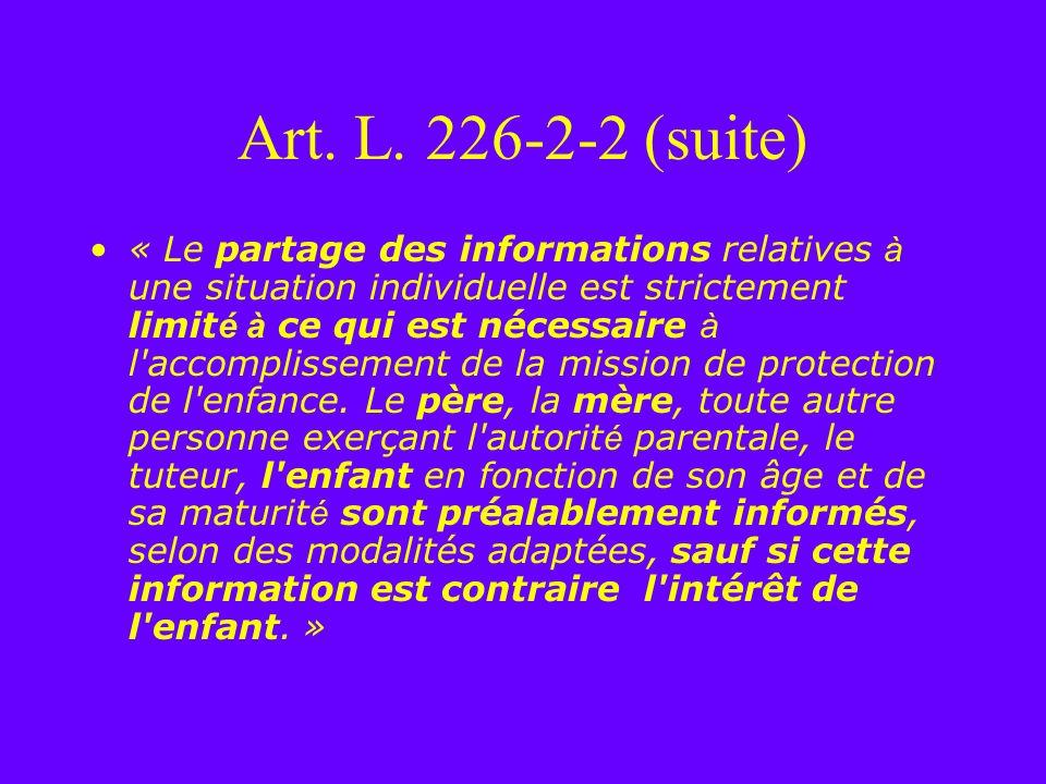 Art. L. 226-2-2 (suite) « Le partage des informations relatives à une situation individuelle est strictement limit é à ce qui est nécessaire à l'accom
