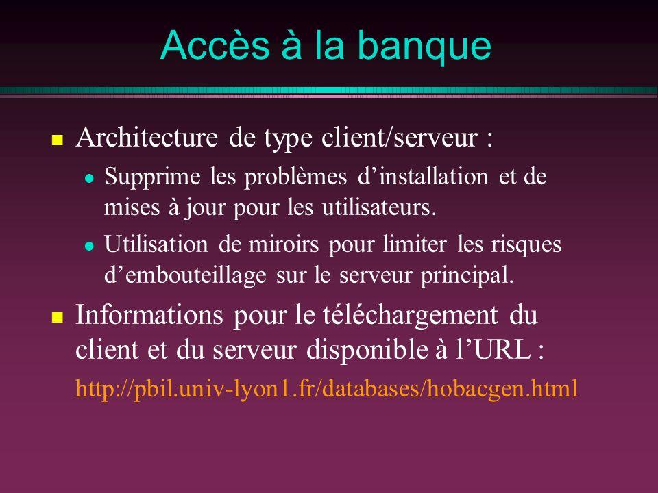 Accès à la banque Architecture de type client/serveur : Supprime les problèmes dinstallation et de mises à jour pour les utilisateurs. Utilisation de