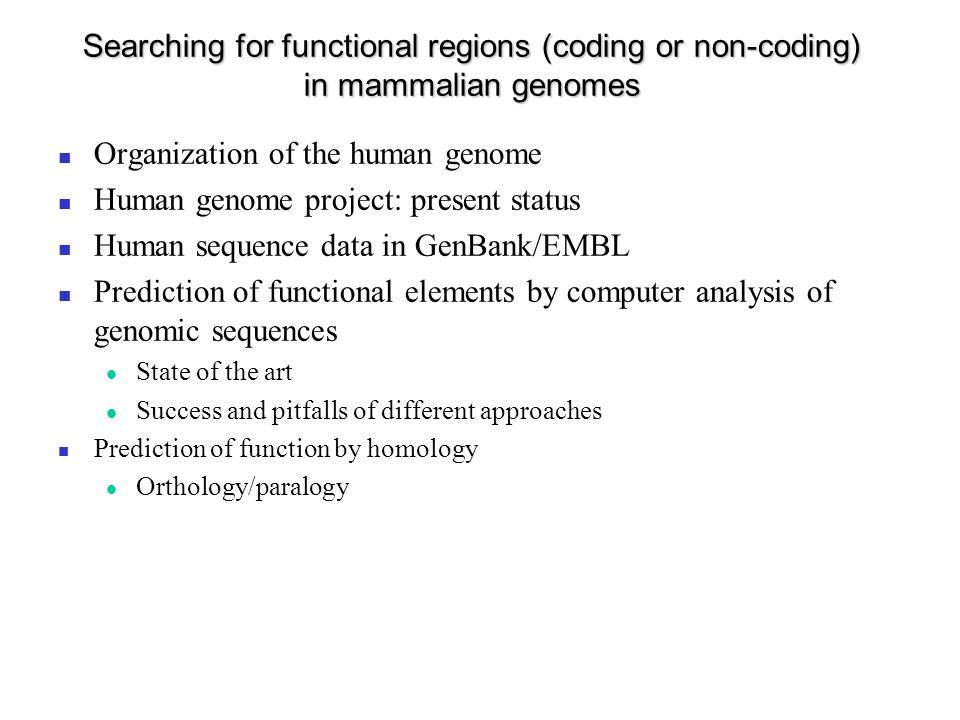 Prédiction de gènes eucaryotes (suite) Approche comparative Comparaison d une séquence génomique avec des gènes déjà caractérisés dans d autres espèces (WISE2: alignement ADN/protéine avec épissage) Comparaison de séquences génomiques (non-annotées) homologues – Locus mnd2 (homme souris) (Jang et al.