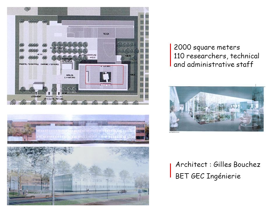 Architect : Gilles Bouchez BET GEC Ingénierie 2000 square meters 110 researchers, technical and administrative staff