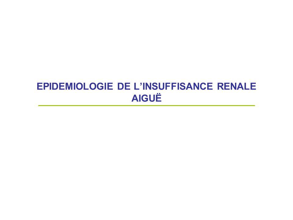 EPIDEMIOLOGIE DE LINSUFFISANCE RENALE AIGUË