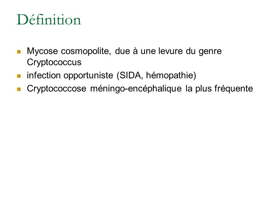 Définition Mycose cosmopolite, due à une levure du genre Cryptococcus infection opportuniste (SIDA, hémopathie) Cryptococcose méningo-encéphalique la plus fréquente