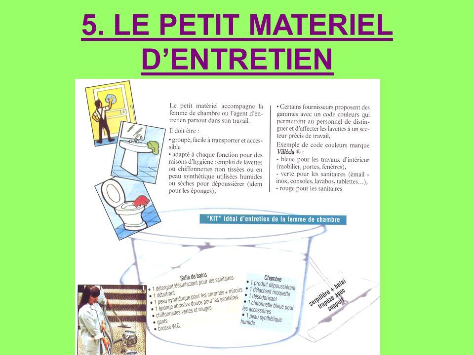 5. LE PETIT MATERIEL DENTRETIEN