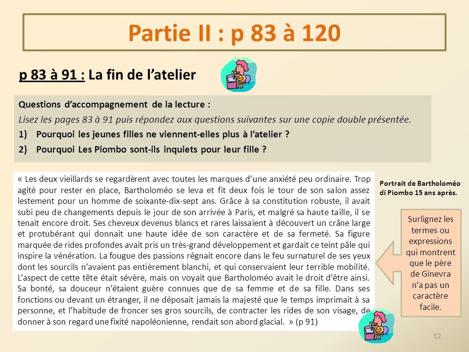Partie II : p 83 à 120 p 83 à 91 : La fin de latelier Questions daccompagnement de la lecture : Lisez les pages 83 à 91 puis répondez aux questions su