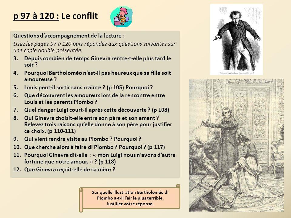 p 97 à 120 : Le conflit Questions daccompagnement de la lecture : Lisez les pages 97 à 120 puis répondez aux questions suivantes sur une copie double