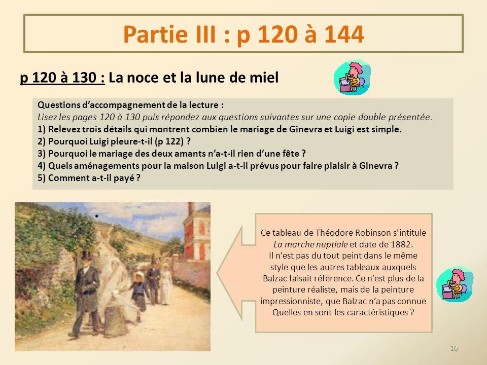 Partie III : p 120 à 144 p 120 à 130 : La noce et la lune de miel Questions daccompagnement de la lecture : Lisez les pages 120 à 130 puis répondez au